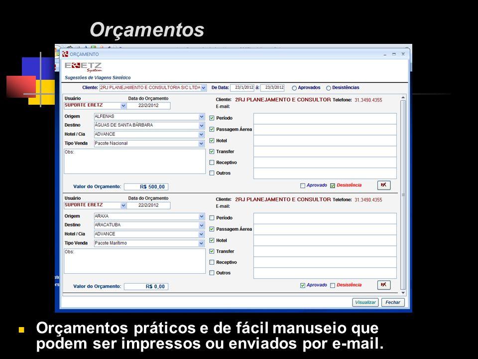 Orçamentos Orçamentos práticos e de fácil manuseio que podem ser impressos ou enviados por e-mail.