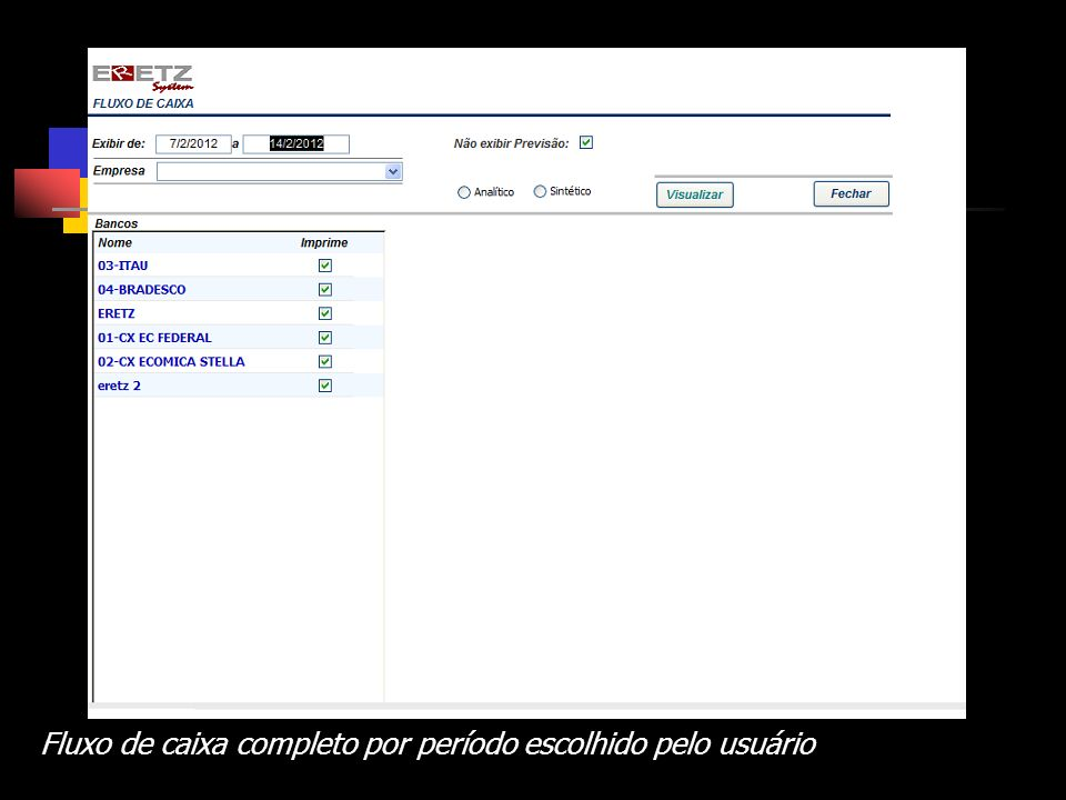 Fluxo de caixa completo por período escolhido pelo usuário