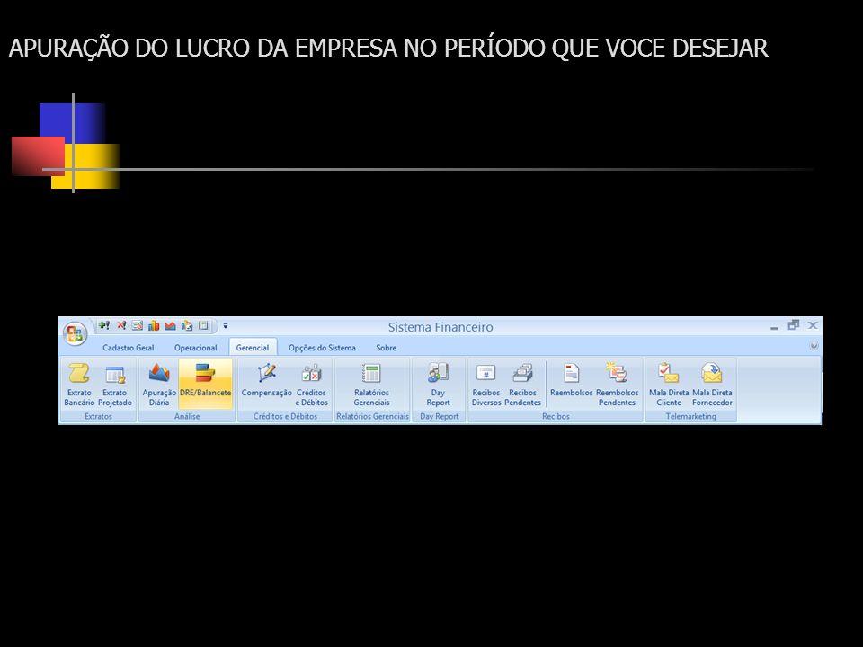 APURAÇÃO DO LUCRO DA EMPRESA NO PERÍODO QUE VOCE DESEJAR