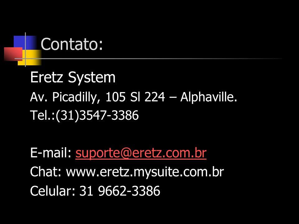 Contato: Eretz System E-mail: suporte@eretz.com.br