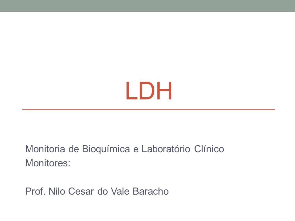 lDH Monitoria de Bioquímica e Laboratório Clínico Monitores: