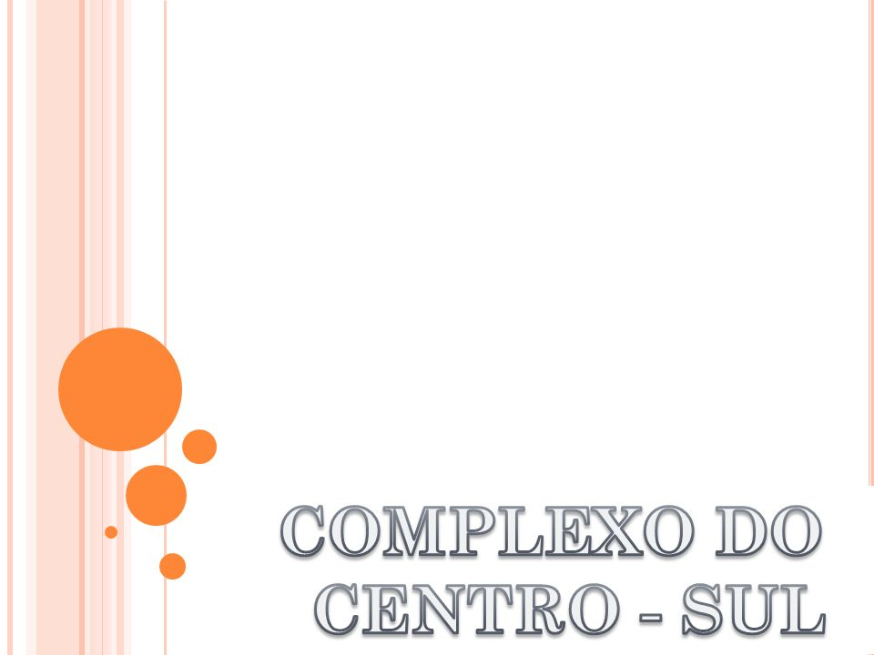 COMPLEXO DO CENTRO - SUL