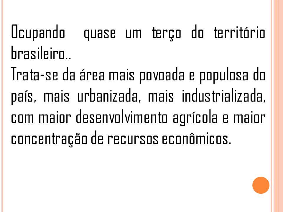 Ocupando quase um terço do território brasileiro..