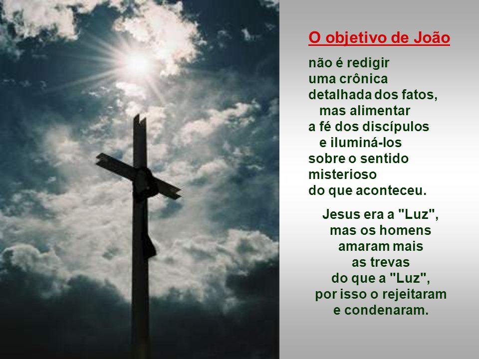 Jesus era a Luz , mas os homens amaram mais as trevas do que a Luz ,
