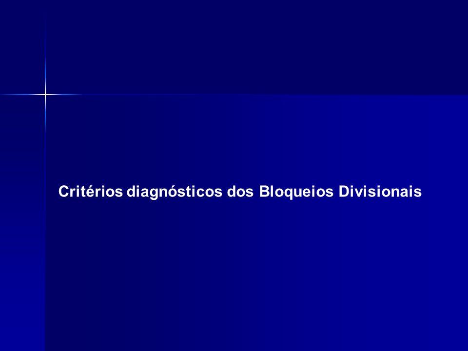 Critérios diagnósticos dos Bloqueios Divisionais