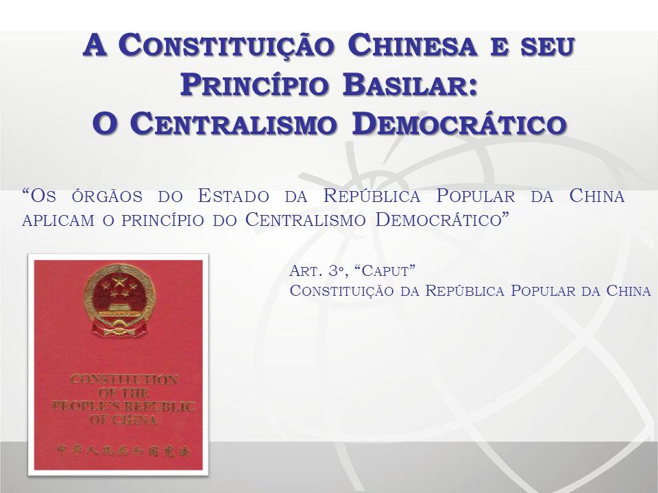 A Constituição Chinesa e seu Princípio Basilar: O Centralismo Democrático