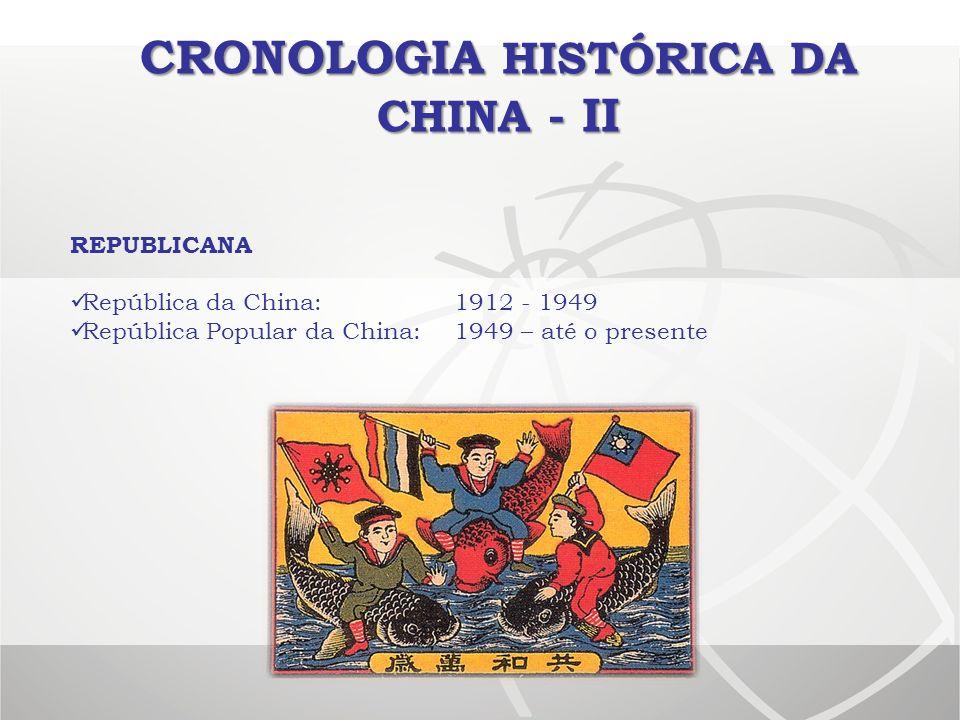 CRONOLOGIA HISTÓRICA DA CHINA - II