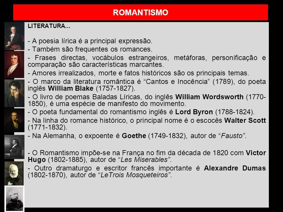 ROMANTISMO - Também são frequentes os romances.