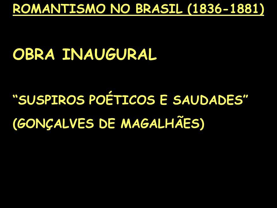 ROMANTISMO NO BRASIL (1836-1881)