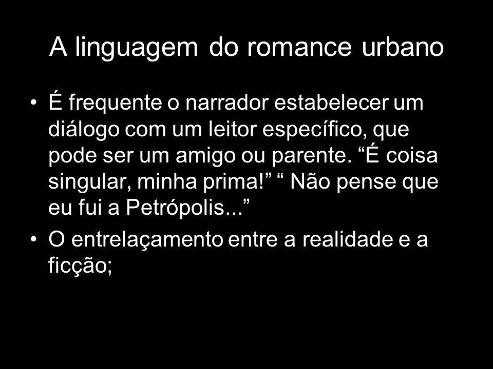 A linguagem do romance urbano