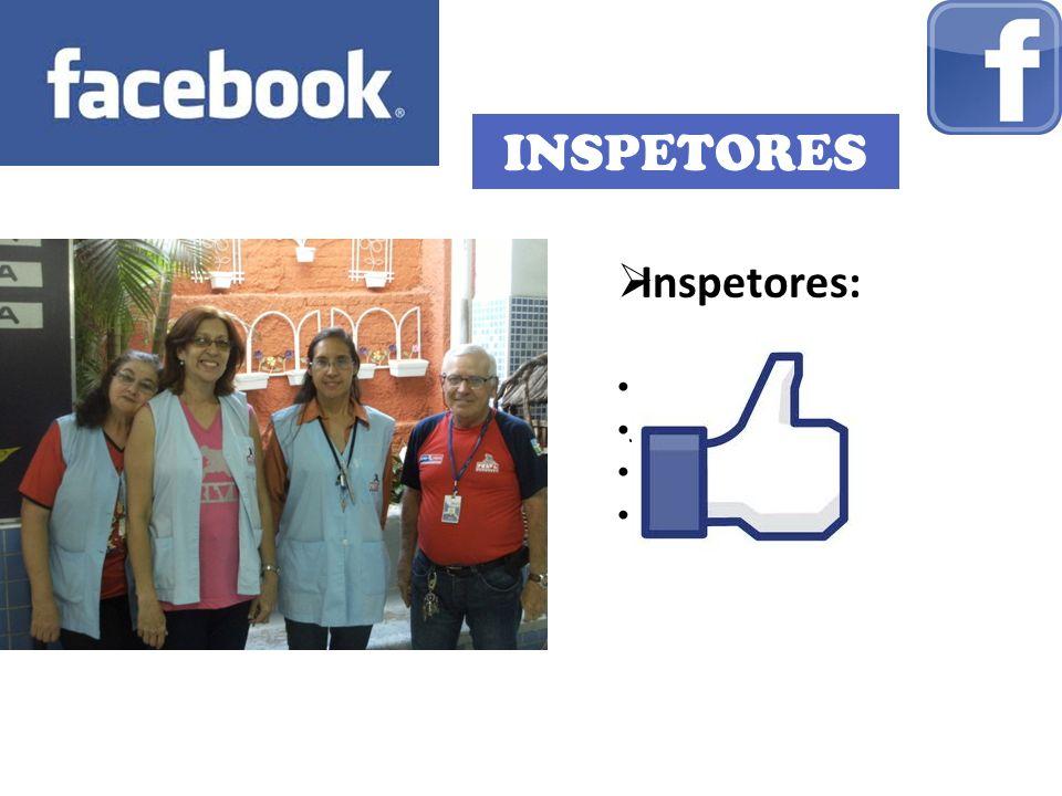 INSPETORES Inspetores: Néia Janete Nice Dorotheo