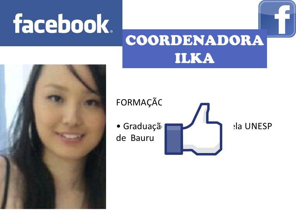 COORDENADORA ILKA FORMAÇÃO: