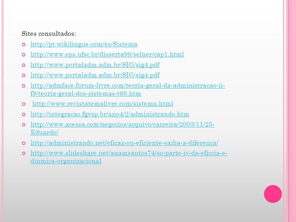 Sites consultados: http://pt.wikilingue.com/es/Sistema. http://www.eps.ufsc.br/disserta99/selner/cap1.html.