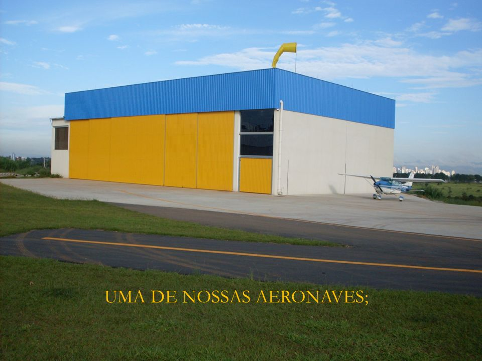 UMA DE NOSSAS AERONAVES;