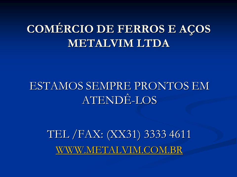 COMÉRCIO DE FERROS E AÇOS METALVIM LTDA