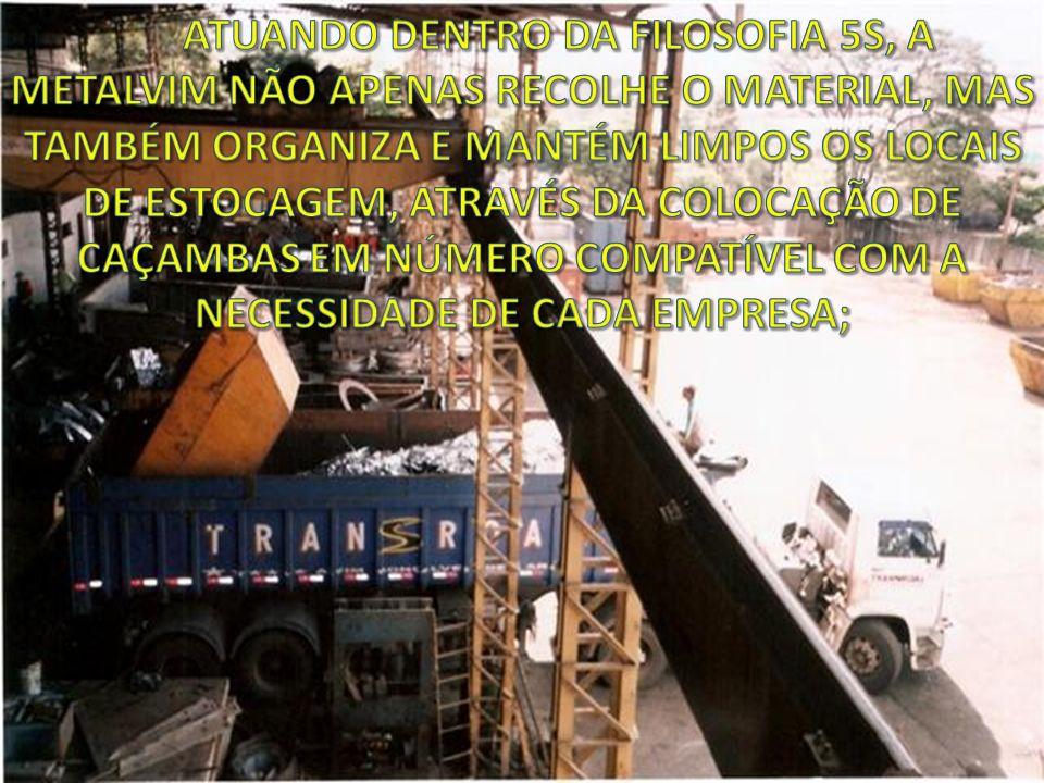 ATUANDO DENTRO DA FILOSOFIA 5S, A METALVIM NÃO APENAS RECOLHE O MATERIAL, MAS TAMBÉM ORGANIZA E MANTÉM LIMPOS OS LOCAIS DE ESTOCAGEM, ATRAVÉS DA COLOCAÇÃO DE CAÇAMBAS EM NÚMERO COMPATÍVEL COM A NECESSIDADE DE CADA EMPRESA;