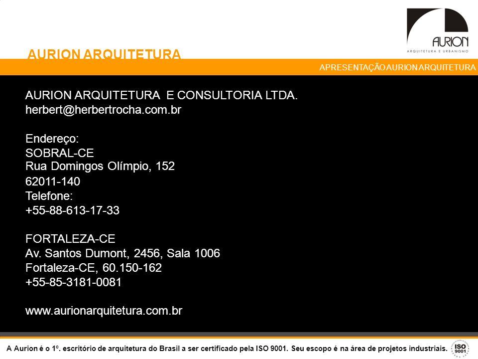 AURION ARQUITETURA APRESENTAÇÃO AURION ARQUITETURA. AURION ARQUITETURA E CONSULTORIA LTDA. herbert@herbertrocha.com.br.