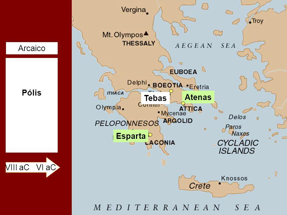 Arcaico Pólis Tebas Atenas Esparta VIII aC VI aC