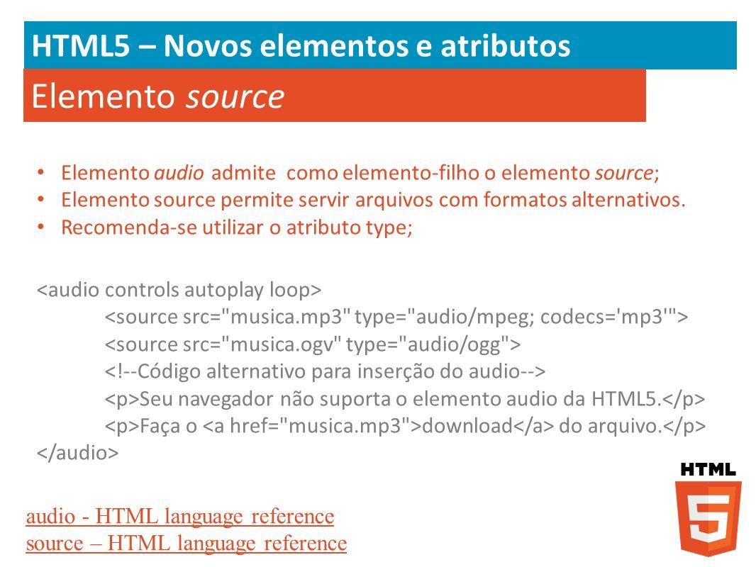 Elemento source HTML5 – Novos elementos e atributos