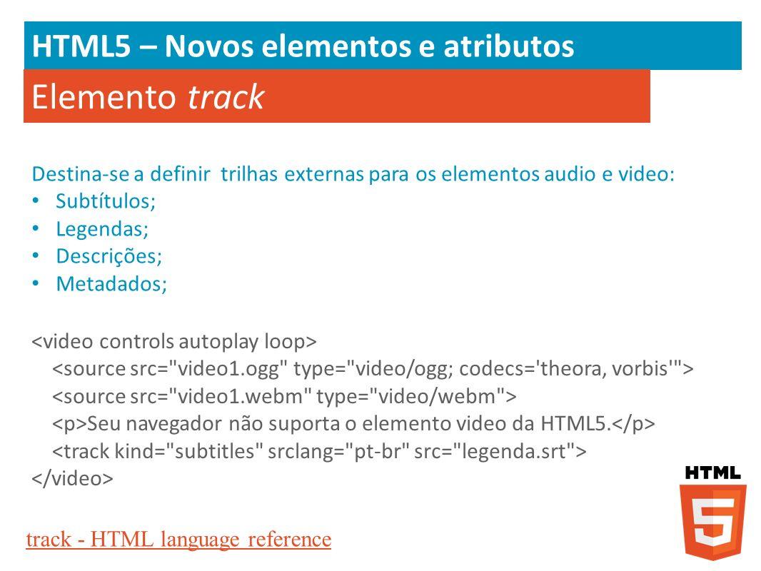 Elemento track HTML5 – Novos elementos e atributos