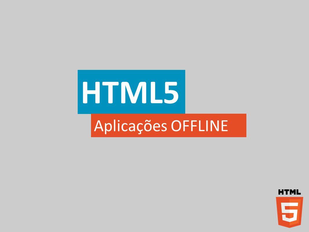 HTML5 Aplicações OFFLINE