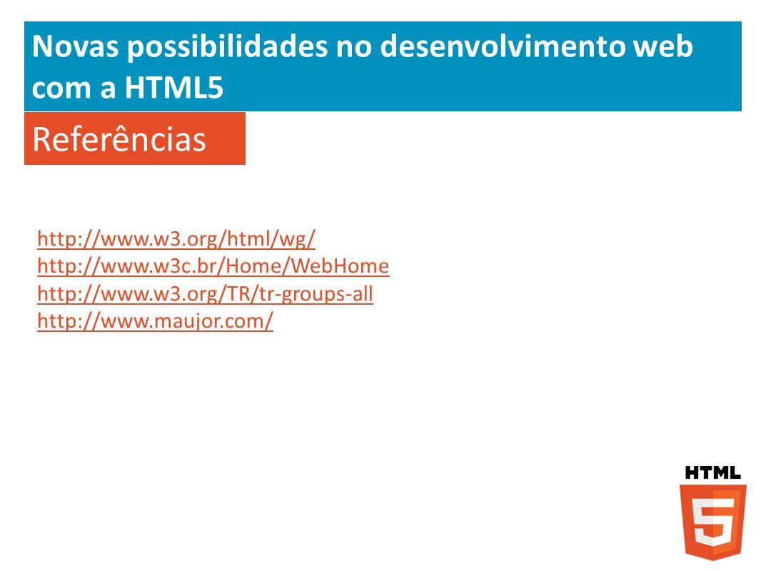 Referências Novas possibilidades no desenvolvimento web com a HTML5