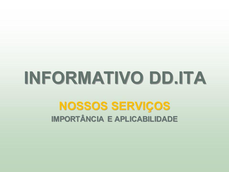NOSSOS SERVIÇOS IMPORTÂNCIA E APLICABILIDADE