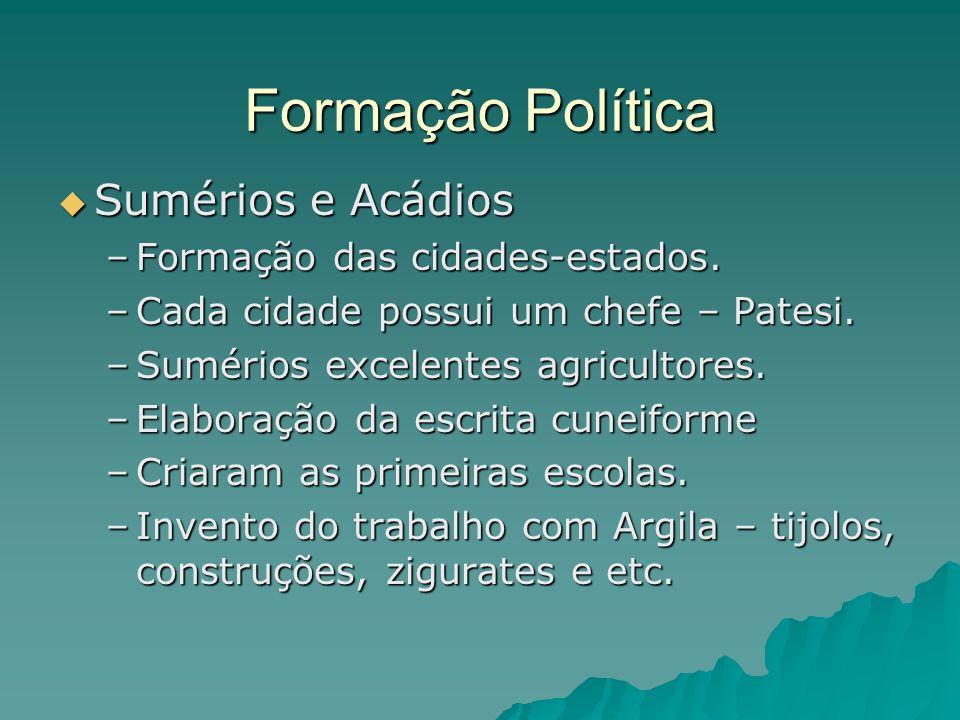 Formação Política Sumérios e Acádios Formação das cidades-estados.