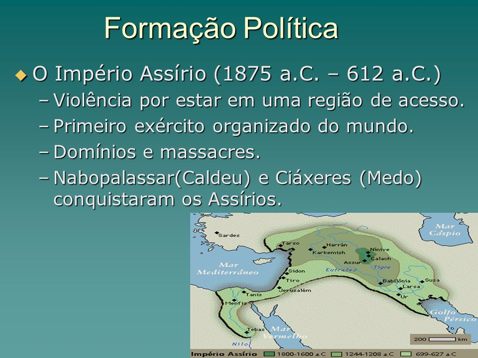 Formação Política O Império Assírio (1875 a.C. – 612 a.C.)