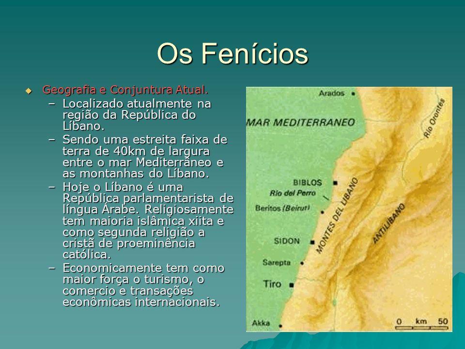 Os Fenícios Localizado atualmente na região da República do Líbano.
