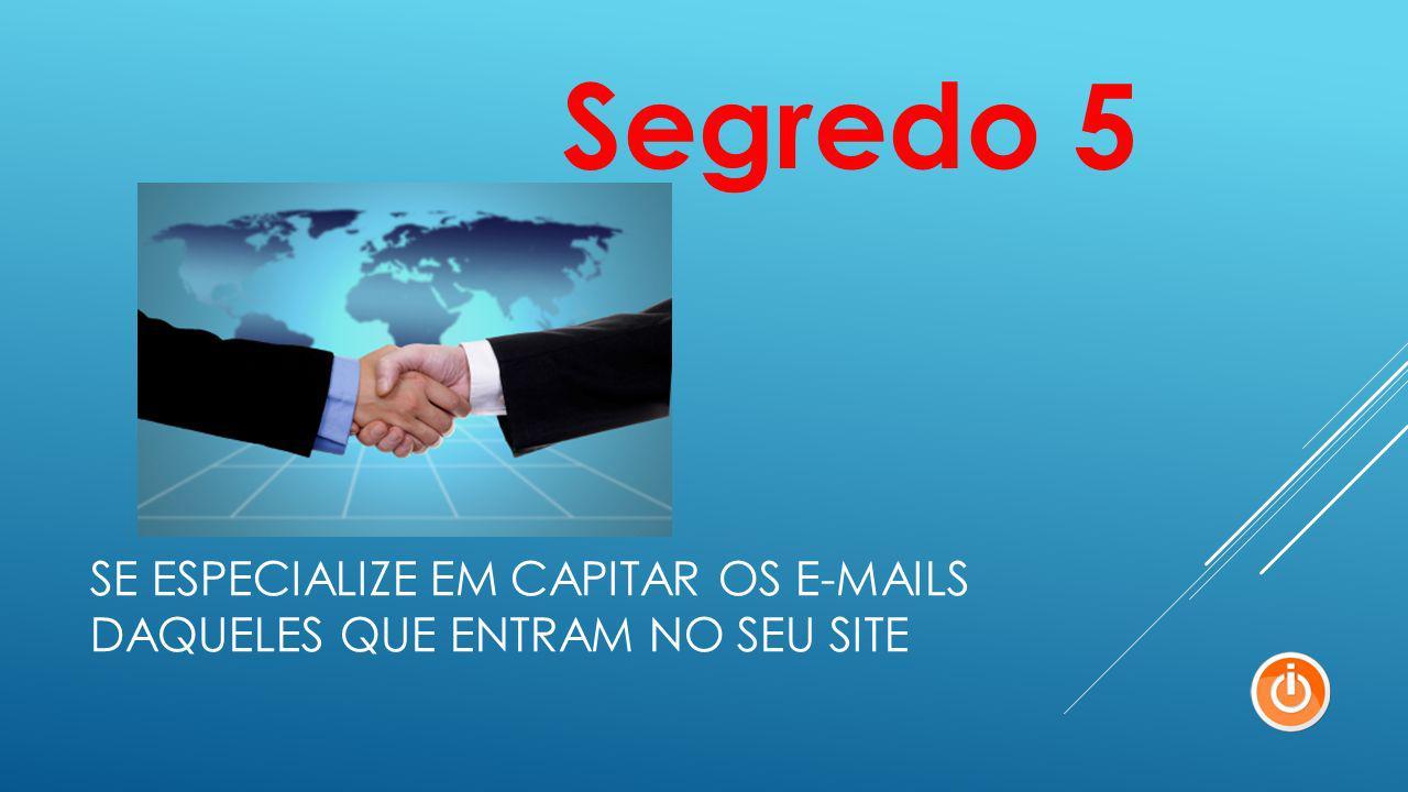 Se especialize em capitar os e-mails daqueles que entram no seu site