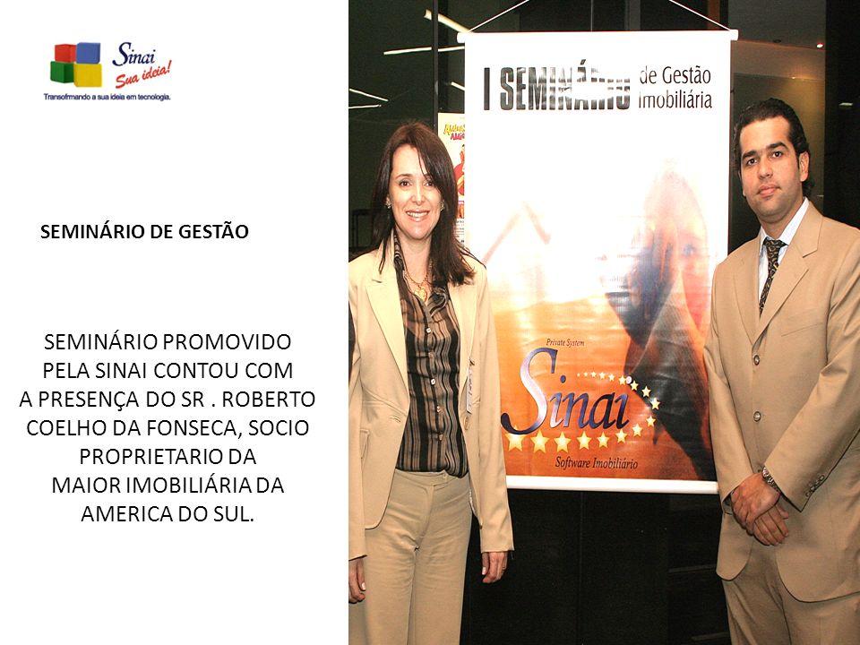 A PRESENÇA DO SR . ROBERTO COELHO DA FONSECA, SOCIO PROPRIETARIO DA