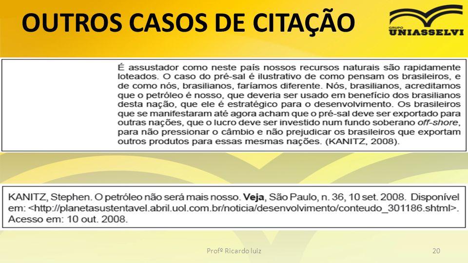 OUTROS CASOS DE CITAÇÃO