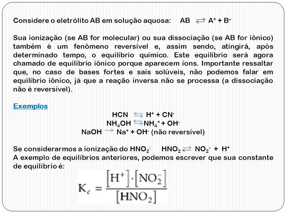 NaOH Na+ + OH- (não reversível)