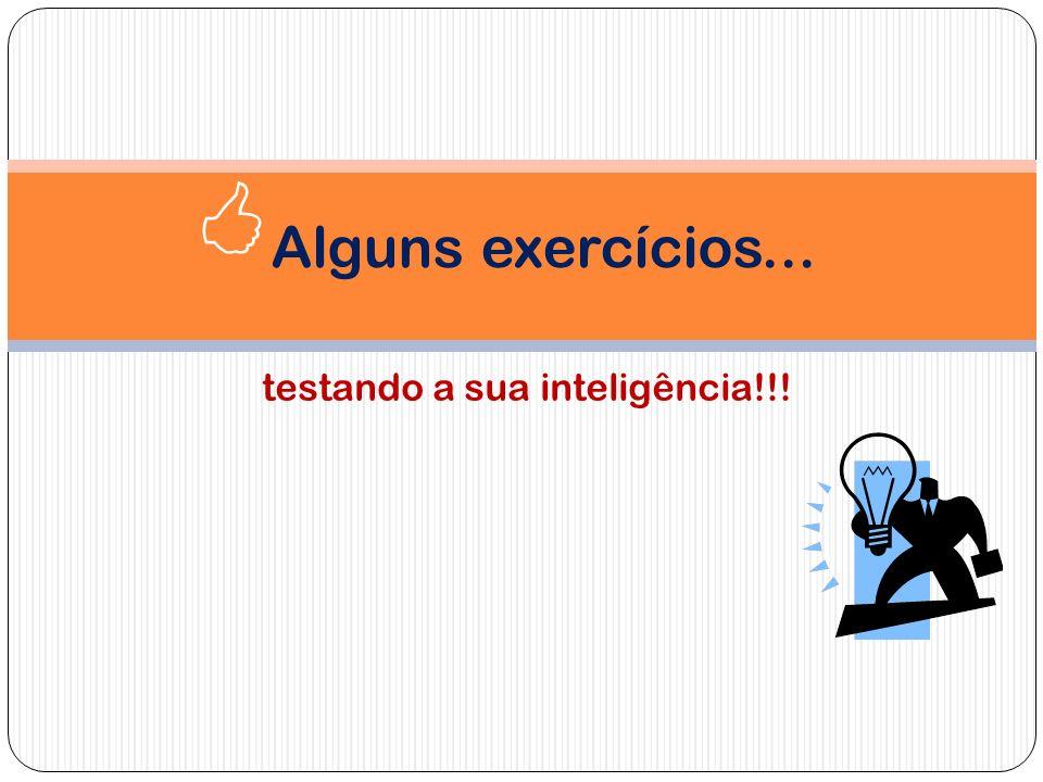 testando a sua inteligência!!!