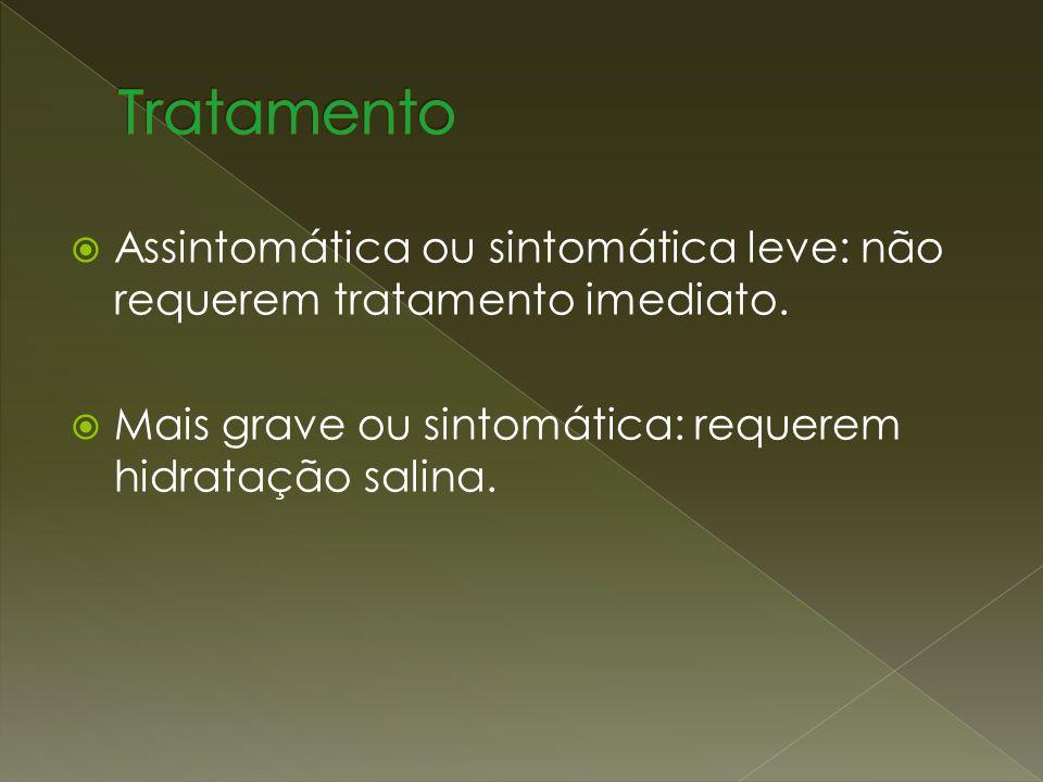 Tratamento Assintomática ou sintomática leve: não requerem tratamento imediato.