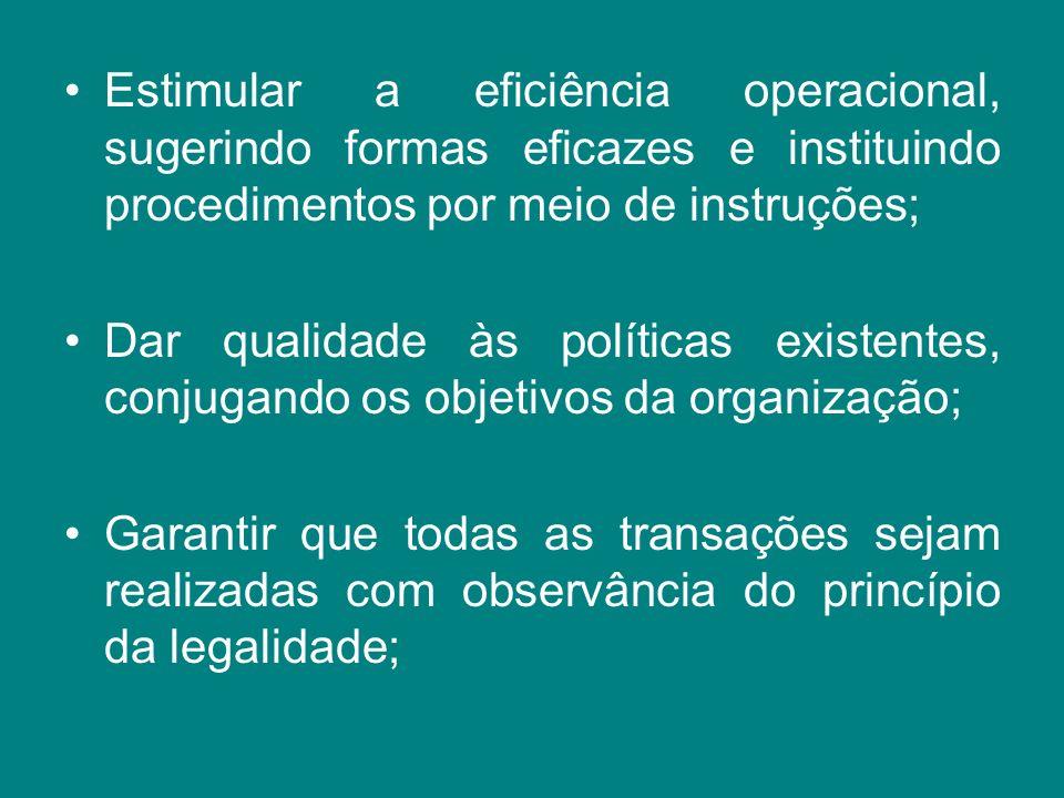 Estimular a eficiência operacional, sugerindo formas eficazes e instituindo procedimentos por meio de instruções;