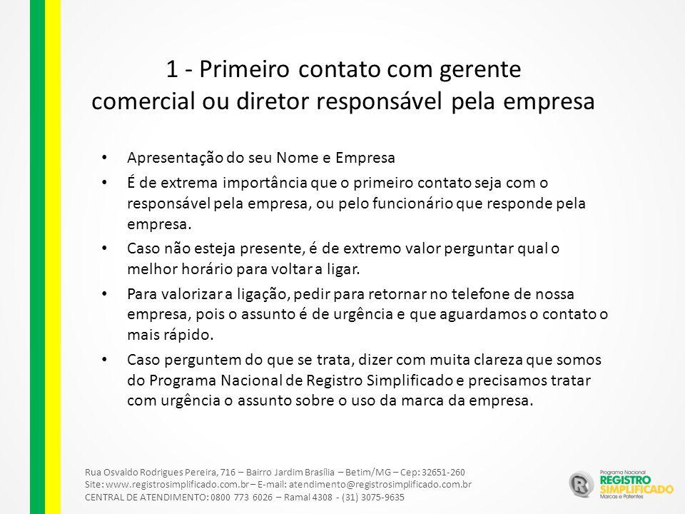 1 - Primeiro contato com gerente comercial ou diretor responsável pela empresa