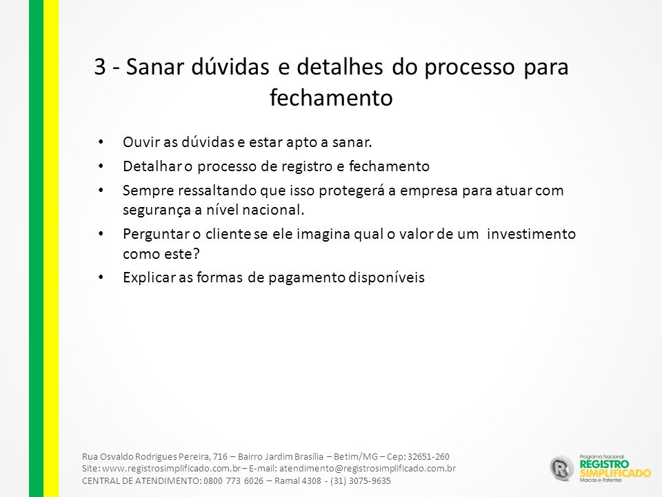 3 - Sanar dúvidas e detalhes do processo para fechamento