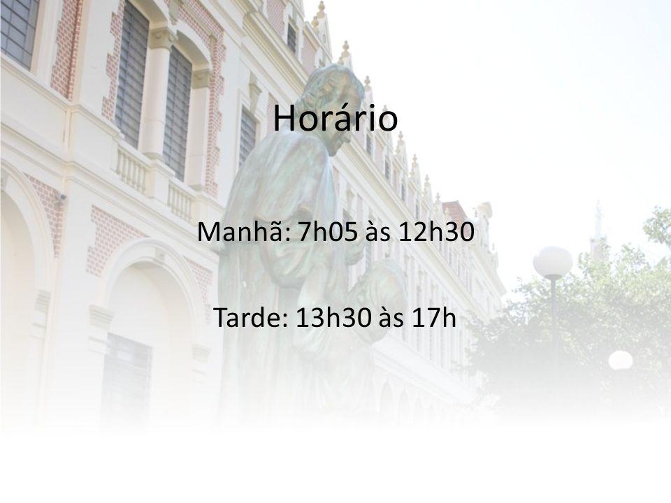Manhã: 7h05 às 12h30 Tarde: 13h30 às 17h