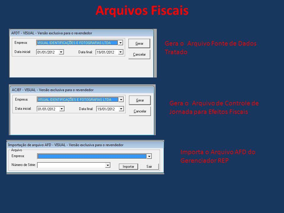 Arquivos Fiscais Gera o Arquivo Fonte de Dados Tratado