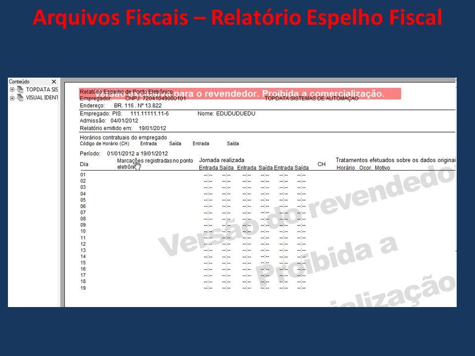 Arquivos Fiscais – Relatório Espelho Fiscal