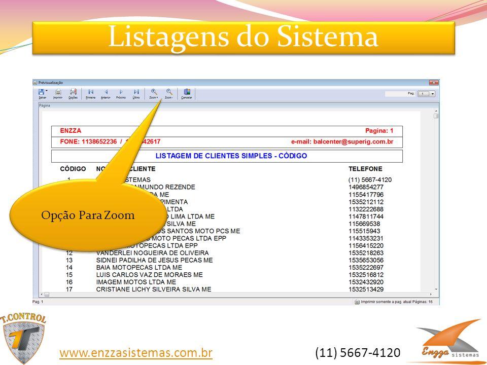 Listagens do Sistema www.enzzasistemas.com.br (11) 5667-4120
