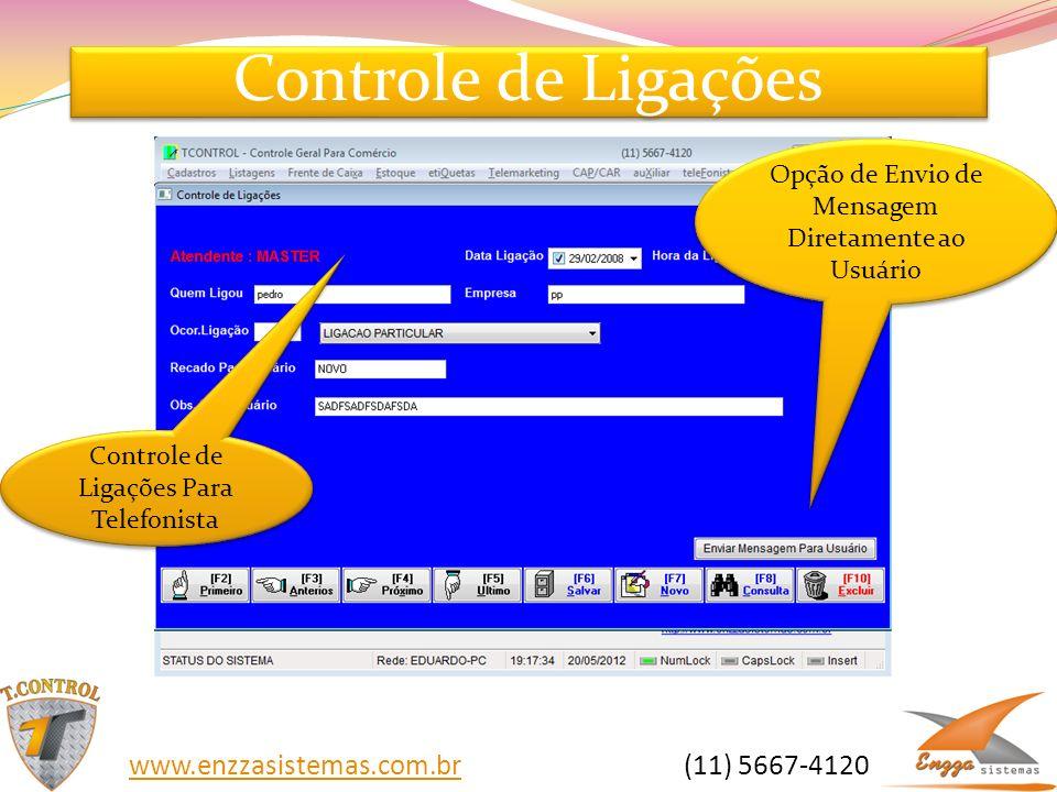 Controle de Ligações www.enzzasistemas.com.br (11) 5667-4120