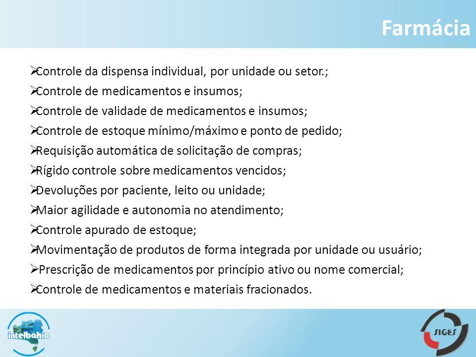 Farmácia Controle da dispensa individual, por unidade ou setor.;