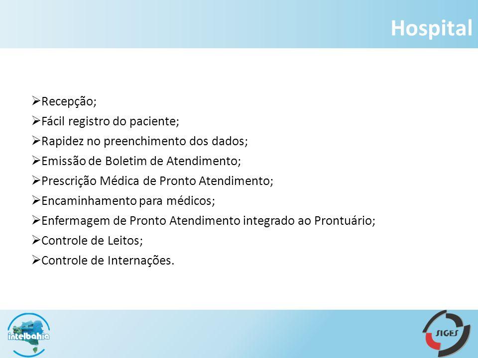 Hospital Recepção; Fácil registro do paciente;
