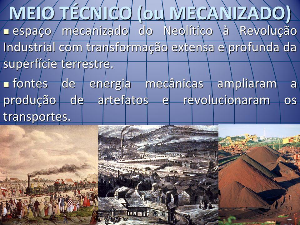 MEIO TÉCNICO (ou MECANIZADO)