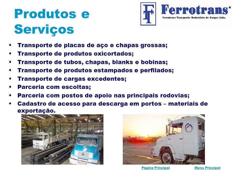Produtos e Serviços Transporte de placas de aço e chapas grossas;