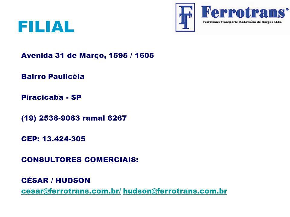 FILIAL Avenida 31 de Março, 1595 / 1605 Bairro Paulicéia