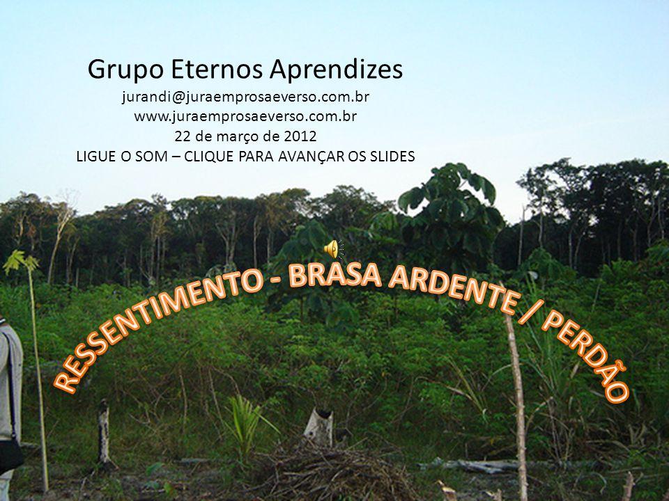 RESSENTIMENTO - BRASA ARDENTE / PERDÃO